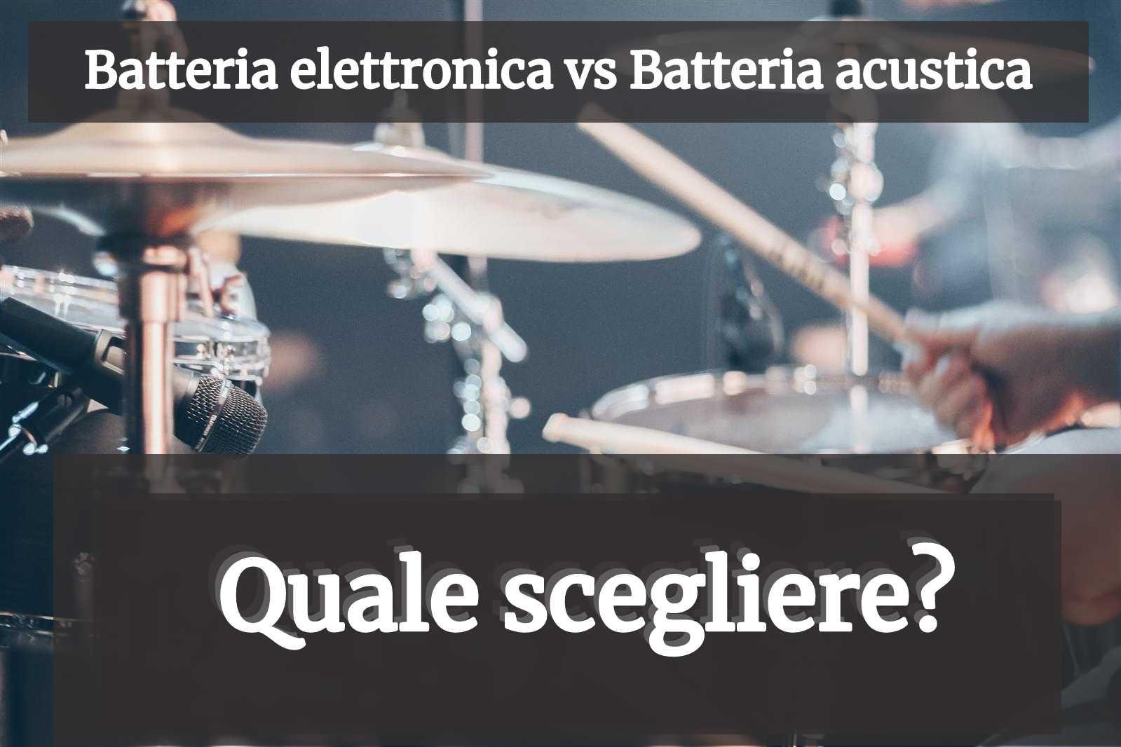 Batteria elettronica vs acustica: come scegliere?